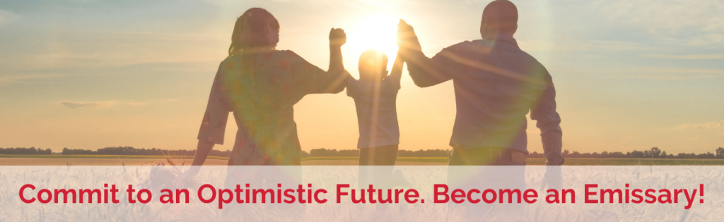 Commit to an Optimistic Future. Become and Emissary!
